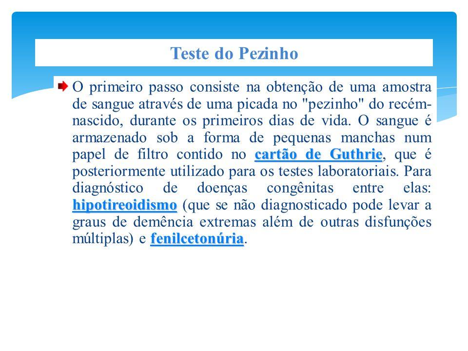A identificação precoce, recomenda-se realizar o teste imediatamente entre o 3º e o 7º dia de vida do bebê.