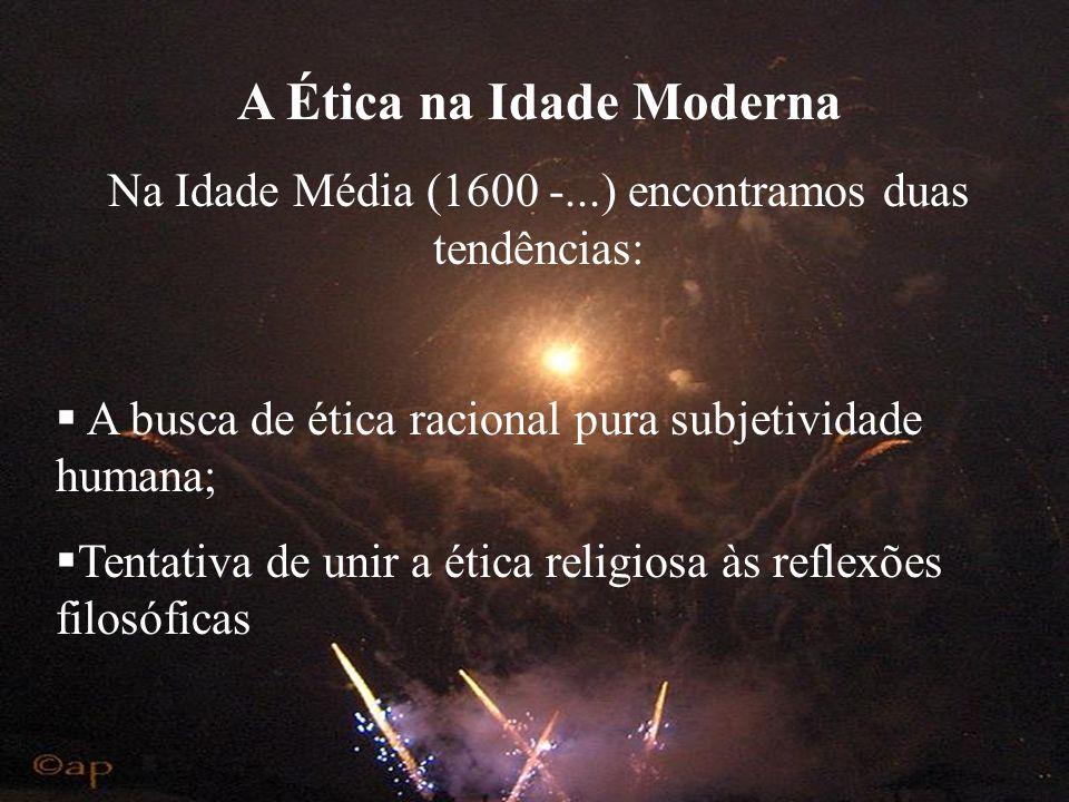 A Ética na Idade Média Na Idade Média, o pensamento ético passou a ser ligado à religião, à interpretação da bíblia e à teologia. Ética e Religião A r