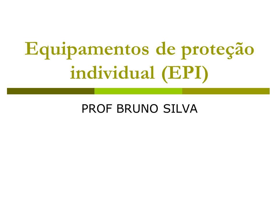 Equipamentos de proteção individual (EPI) PROF BRUNO SILVA