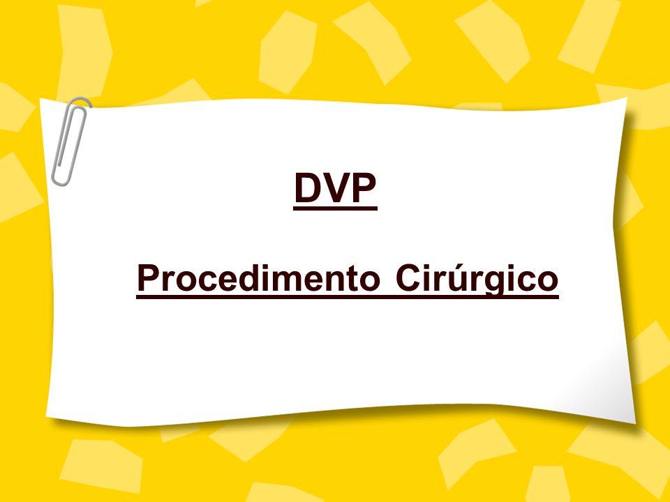 DVP Procedimento Cirúrgico