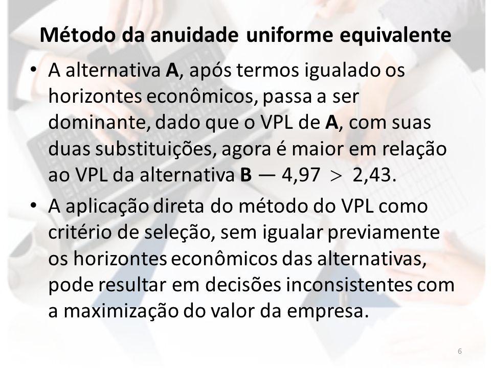 Método do custo uniforme equivalente - CUE Calcula-se igualando o investimento inicial ao valor atual de uma anuidade uniforme: Onde: Inv.