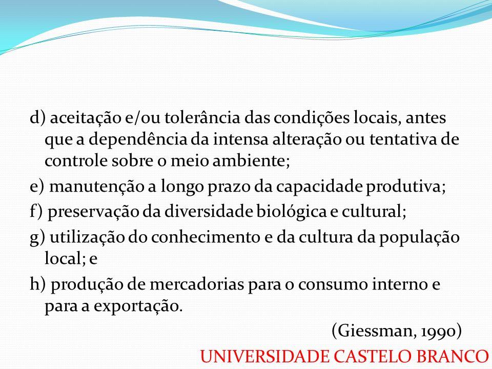 UNIVERSIDADE CASTELO BRANCO d) aceitação e/ou tolerância das condições locais, antes que a dependência da intensa alteração ou tentativa de controle s