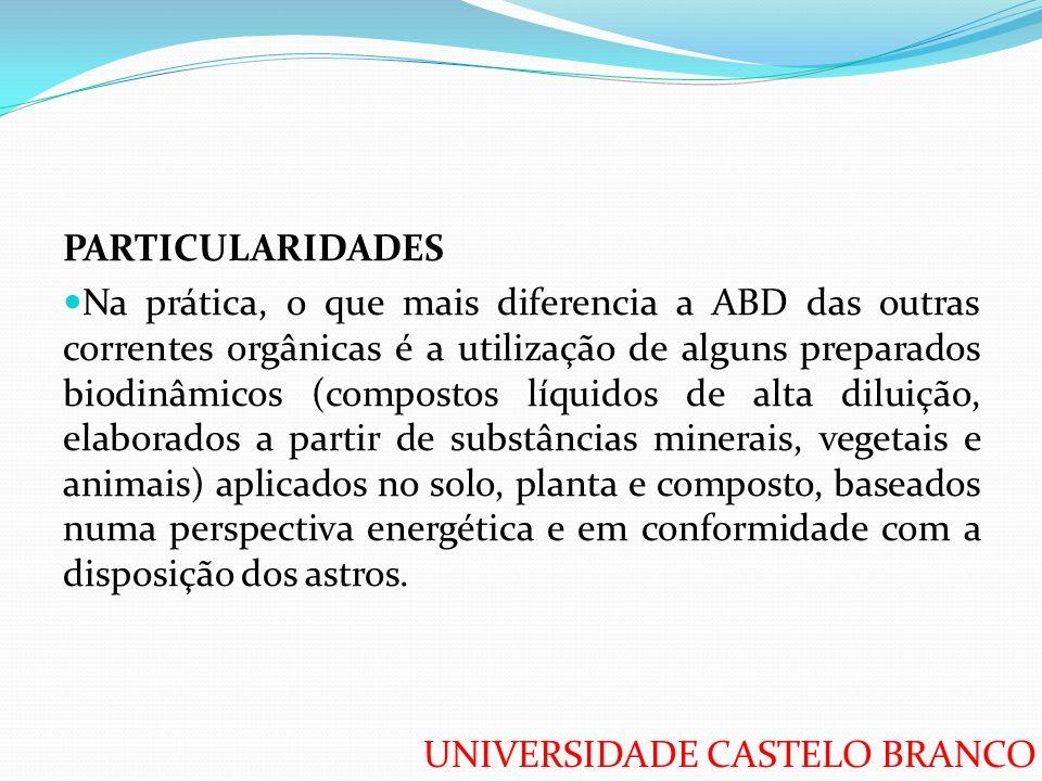 UNIVERSIDADE CASTELO BRANCO PARTICULARIDADES Na prática, o que mais diferencia a ABD das outras correntes orgânicas é a utilização de alguns preparado