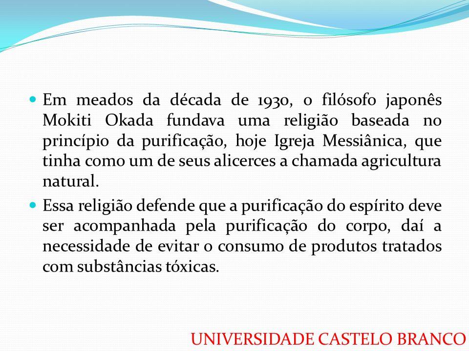 UNIVERSIDADE CASTELO BRANCO Em meados da década de 1930, o filósofo japonês Mokiti Okada fundava uma religião baseada no princípio da purificação, hoj