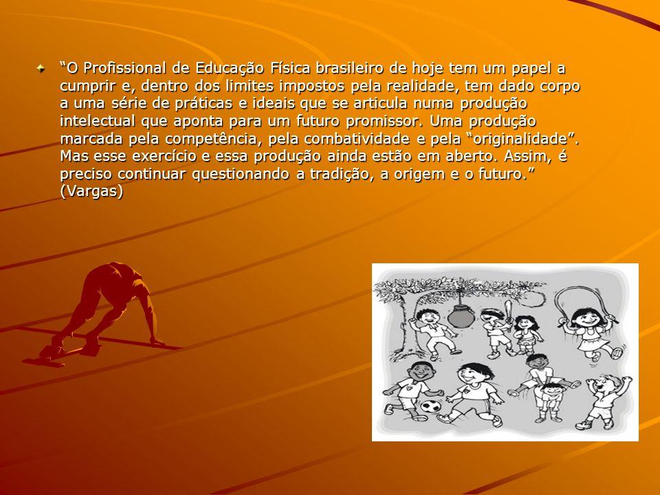 O Profissional de Educação Física brasileiro de hoje tem um papel a cumprir e, dentro dos limites impostos pela realidade, tem dado corpo a uma série