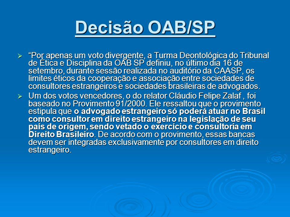 Decisão OAB/SP Por apenas um voto divergente, a Turma Deontológica do Tribunal de Ética e Disciplina da OAB SP definiu, no último dia 16 de setembro,