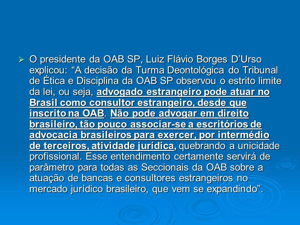 O presidente da OAB SP, Luiz Flávio Borges DUrso explicou: A decisão da Turma Deontológica do Tribunal de Ética e Disciplina da OAB SP observou o estr