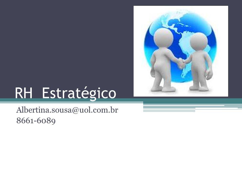 RH Estratégico Albertina.sousa@uol.com.br 8661-6089