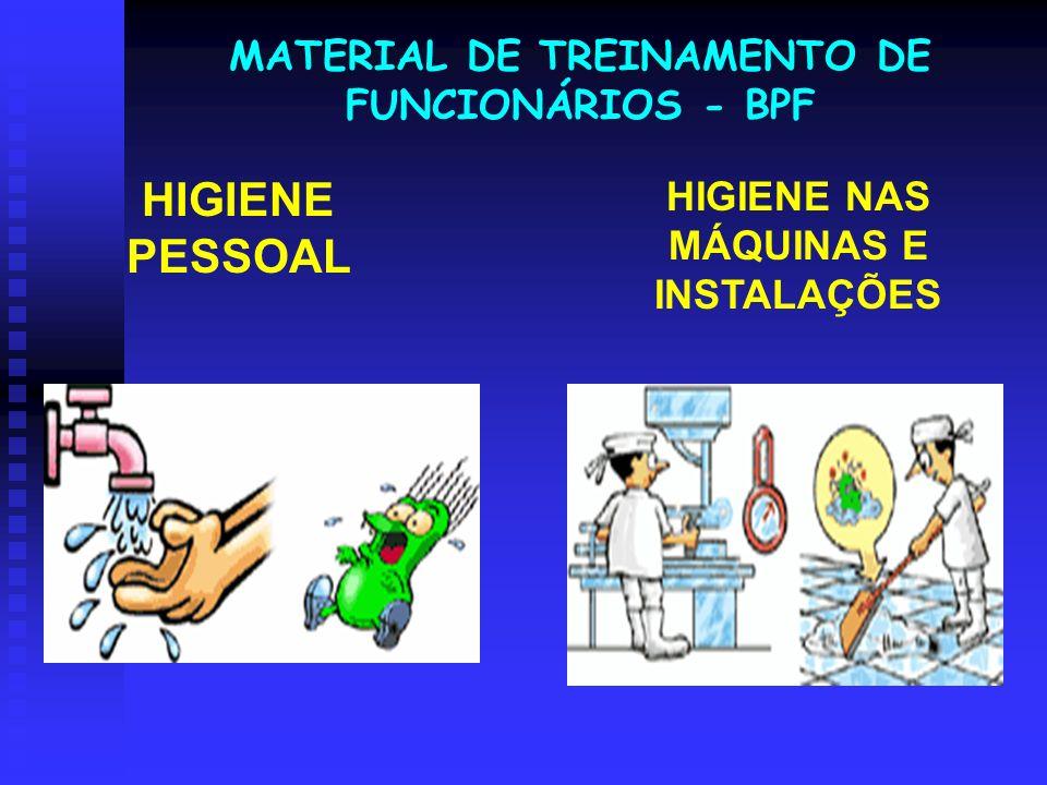 HIGIENE PESSOAL HIGIENE NAS MÁQUINAS E INSTALAÇÕES MATERIAL DE TREINAMENTO DE FUNCIONÁRIOS - BPF