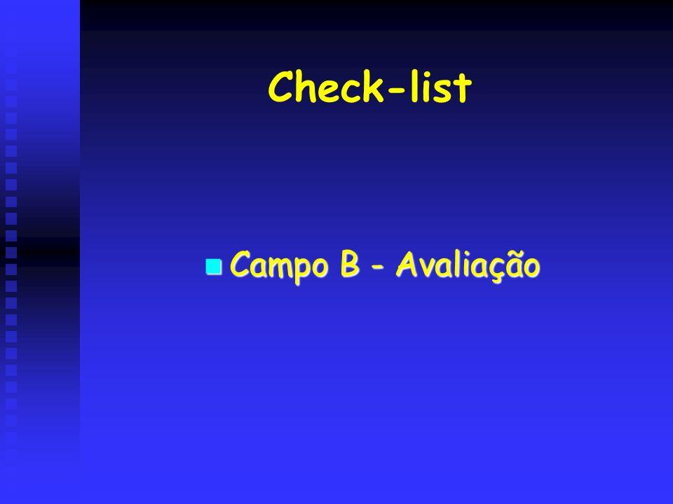 Check-list Campo B - Avaliação Campo B - Avaliação