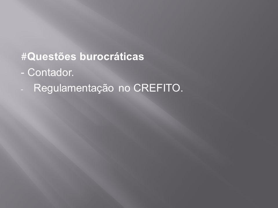 # Questões burocráticas - Contador. - Regulamentação no CREFITO.