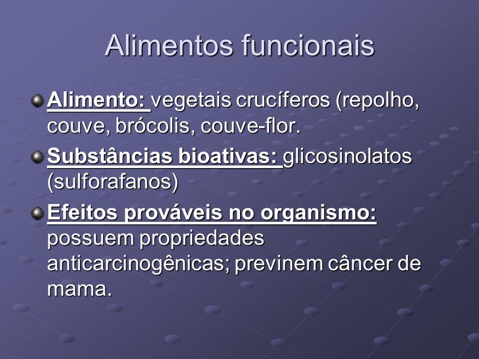 Alimentos funcionais Alimento: vegetais crucíferos (repolho, couve, brócolis, couve-flor.