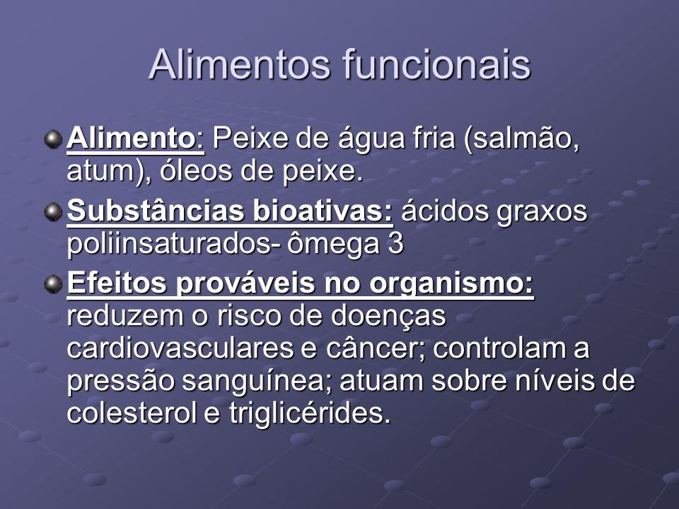Alimentos funcionais Alimento: Peixe de água fria (salmão, atum), óleos de peixe.