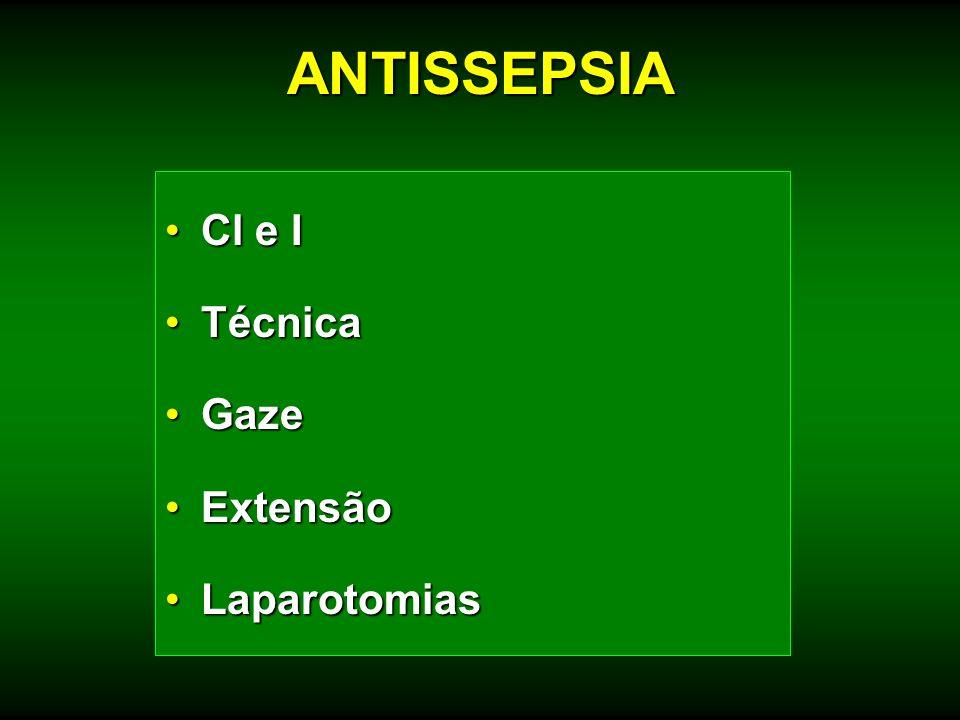 Cl e ICl e I TécnicaTécnica GazeGaze ExtensãoExtensão LaparotomiasLaparotomias ANTISSEPSIA