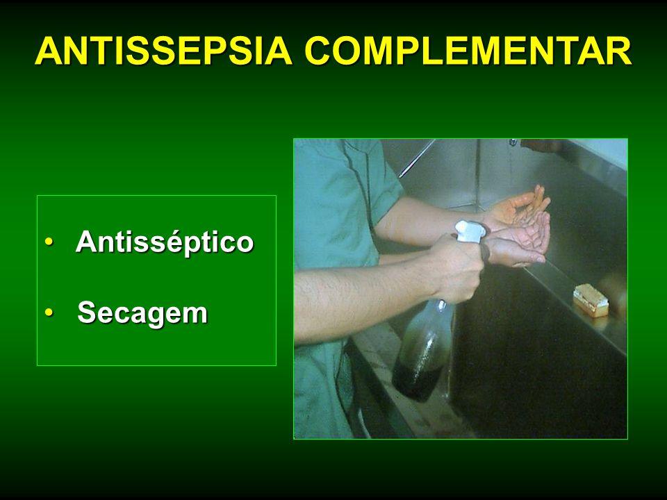 Antisséptico Antisséptico Secagem Secagem ANTISSEPSIA COMPLEMENTAR