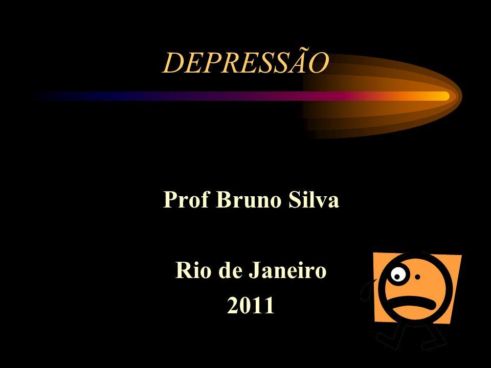 DEPRESSÃO Prof Bruno Silva Rio de Janeiro 2011