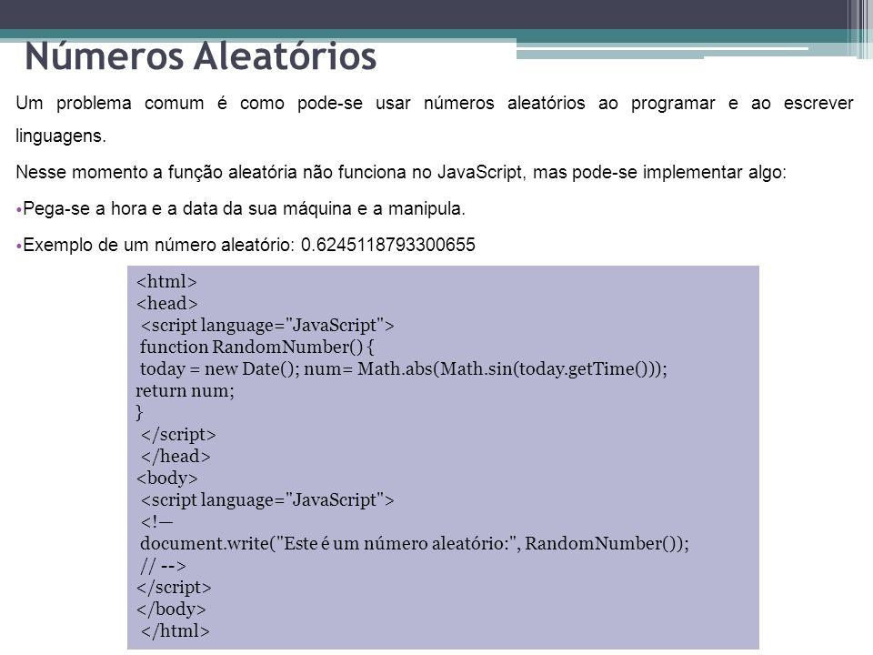 Números Aleatórios Um problema comum é como pode-se usar números aleatórios ao programar e ao escrever linguagens.