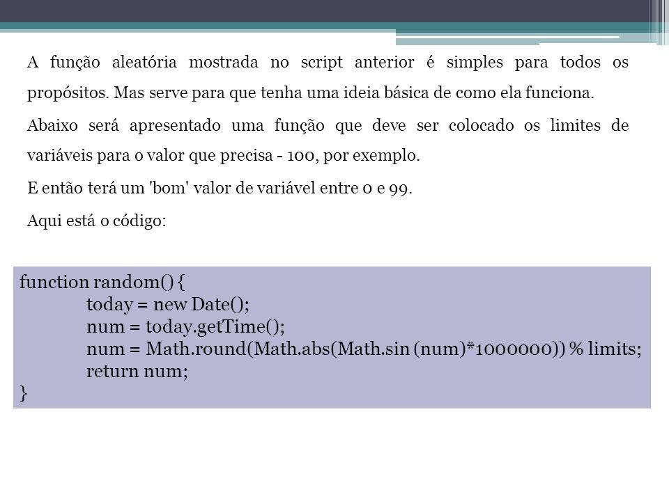 A função aleatória mostrada no script anterior é simples para todos os propósitos.