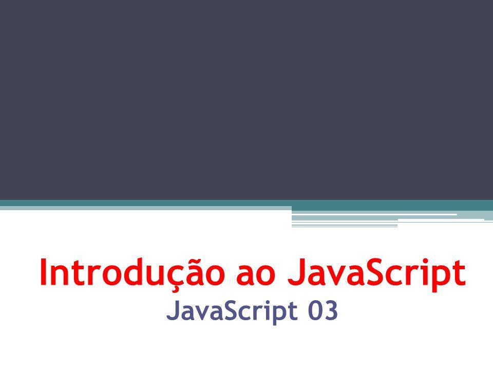 Introdução ao JavaScript JavaScript 03