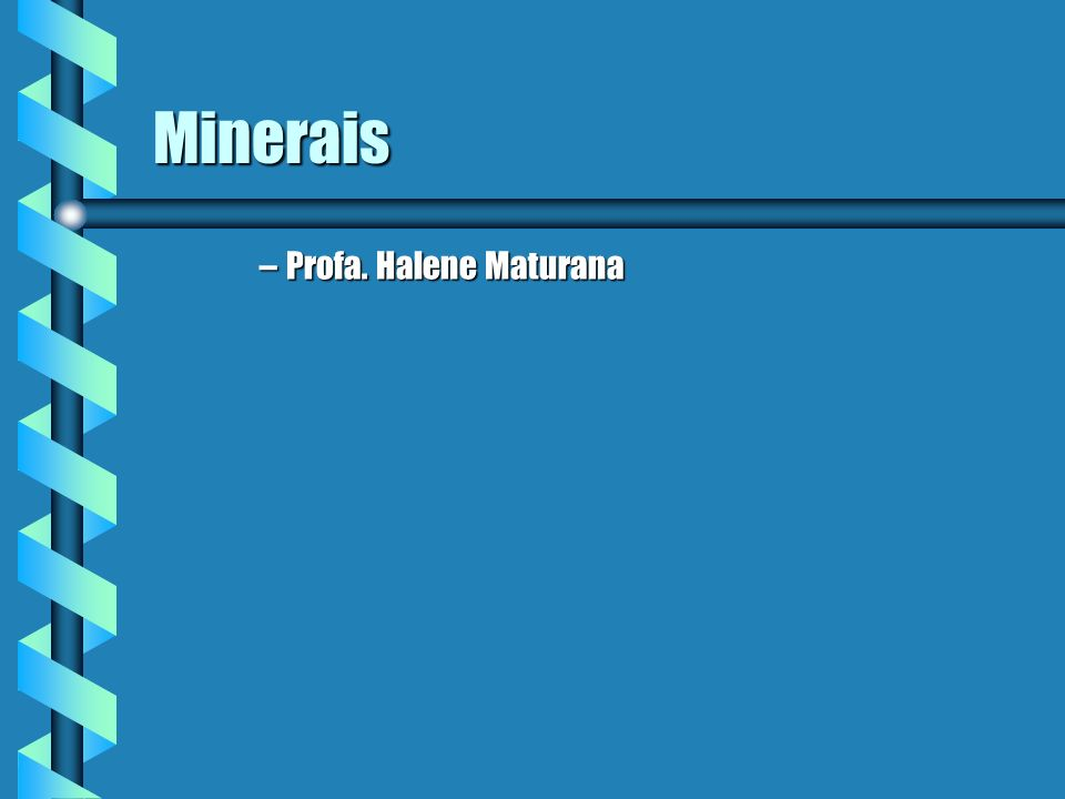 Classificação b Macrominerais: Ca, P, Mg, S, Na, Cl, K b Microminerais: Fe, Zn, Cu, Cr, Ni, Mn, F,..