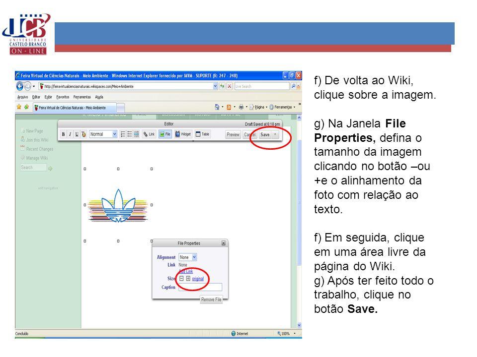 f) De volta ao Wiki, clique sobre a imagem. g) Na Janela File Properties, defina o tamanho da imagem clicando no botão –ou +e o alinhamento da foto co