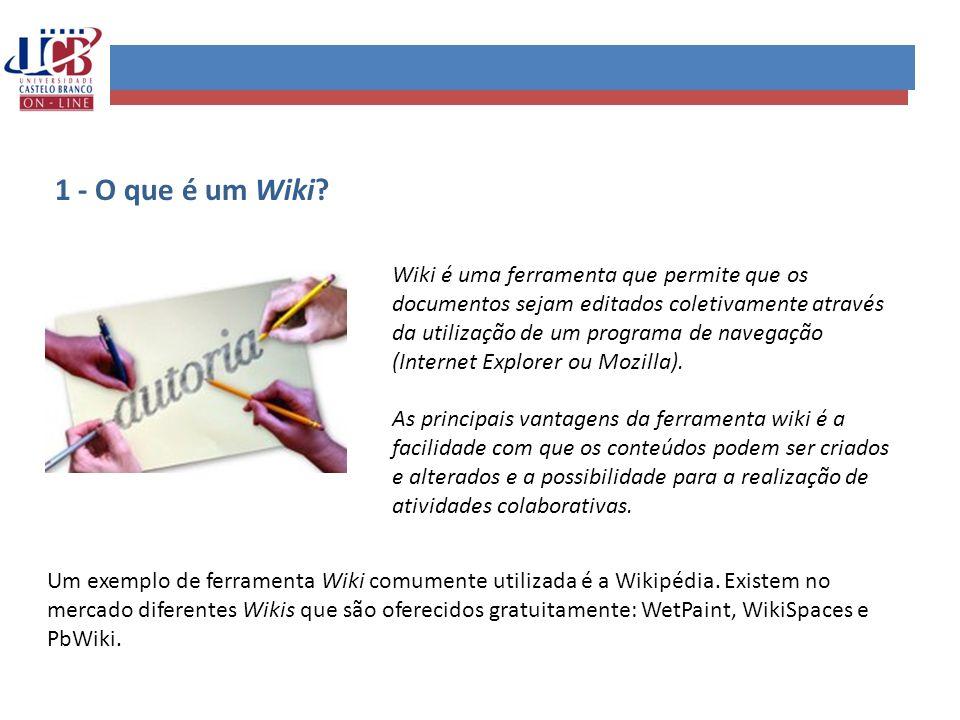 1 - O que é um Wiki? Wiki é uma ferramenta que permite que os documentos sejam editados coletivamente através da utilização de um programa de navegaçã