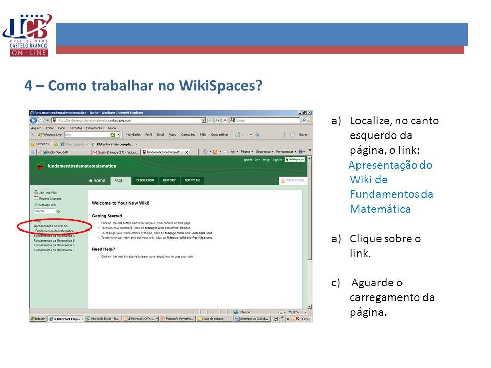 a)Localize, no canto esquerdo da página, o link: Apresentação do Wiki de Fundamentos da Matemática a)Clique sobre o link. c) Aguarde o carregamento da