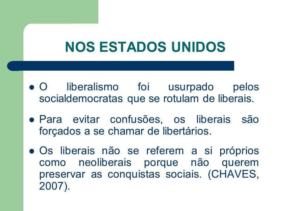 NOS ESTADOS UNIDOS O liberalismo foi usurpado pelos socialdemocratas que se rotulam de liberais. Para evitar confusões, os liberais são forçados a se