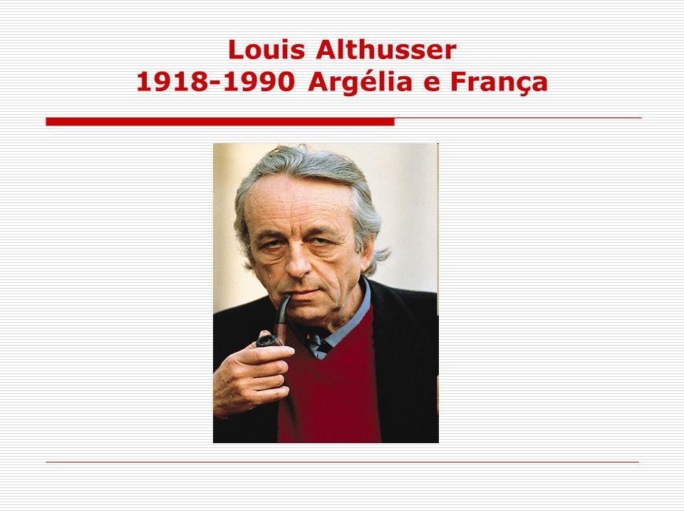 Louis Althusser 1918-1990 Argélia e França