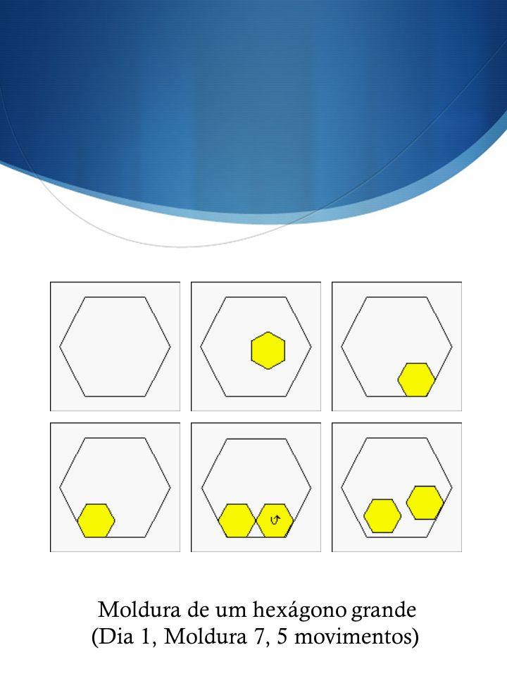 Moldura de um hexágono grande (Dia 1, Moldura 7, 5 movimentos)
