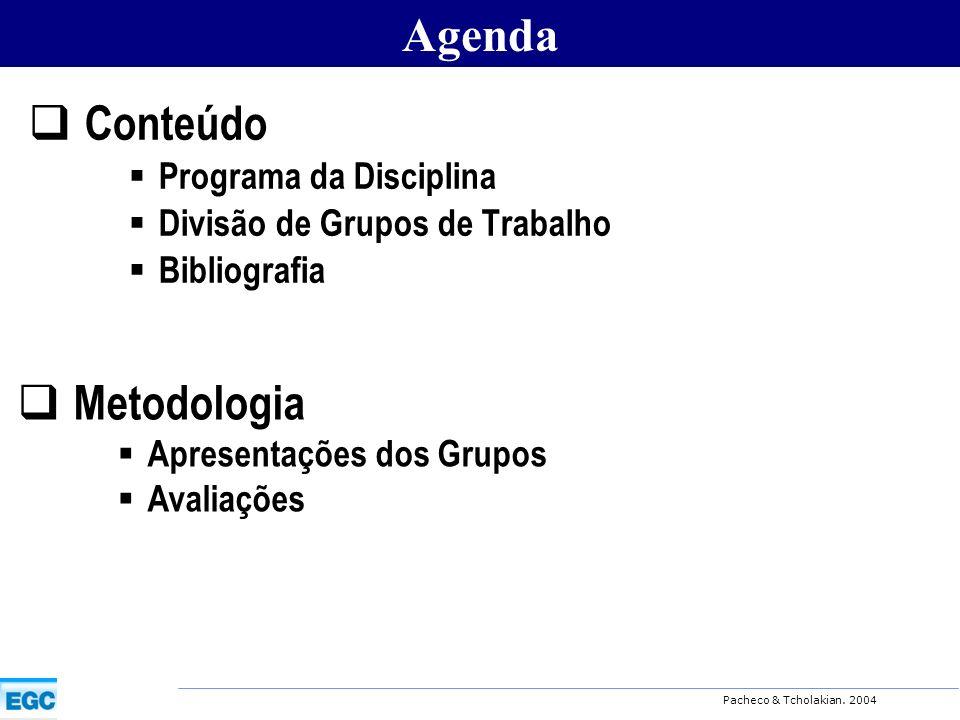 Pacheco & Tcholakian. 2004 PROGRAMA DA DISCIPLINA