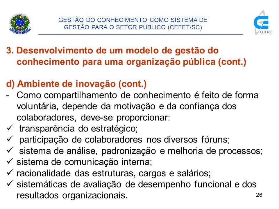 27 GESTÃO DO CONHECIMENTO COMO SISTEMA DE GESTÃO PARA O SETOR PÚBLICO (CEFET/SC) 3.