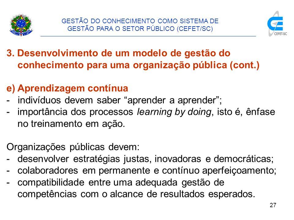 28 GESTÃO DO CONHECIMENTO COMO SISTEMA DE GESTÃO PARA O SETOR PÚBLICO (CEFET/SC) 3.