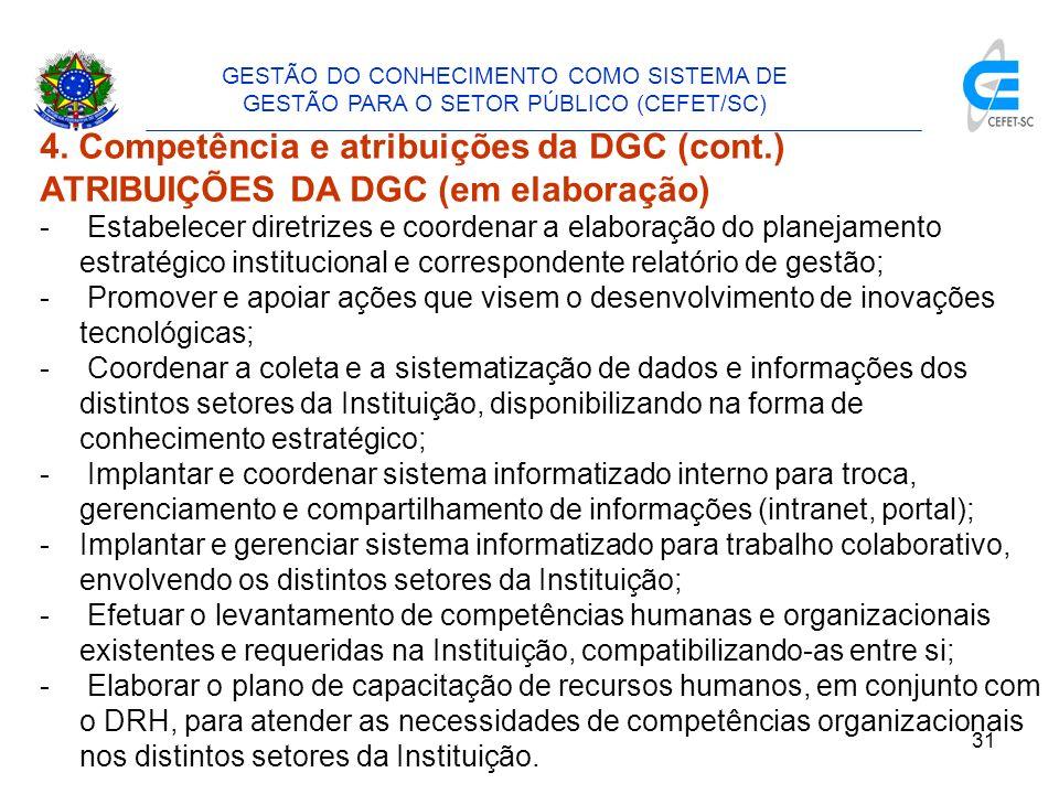 32 GESTÃO DO CONHECIMENTO COMO SISTEMA DE GESTÃO PARA O SETOR PÚBLICO (CEFET/SC) 5.