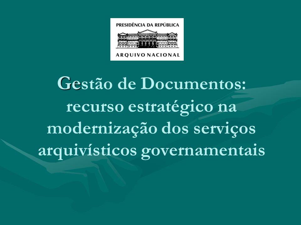Ge Ge stão de Documentos: recurso estratégico na modernização dos serviços arquivísticos governamentais
