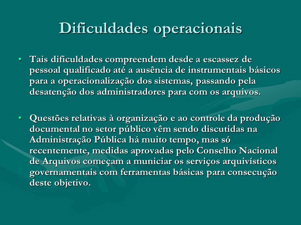 Dificuldades operacionais Tais dificuldades compreendem desde a escassez de pessoal qualificado até a ausência de instrumentais básicos para a operaci