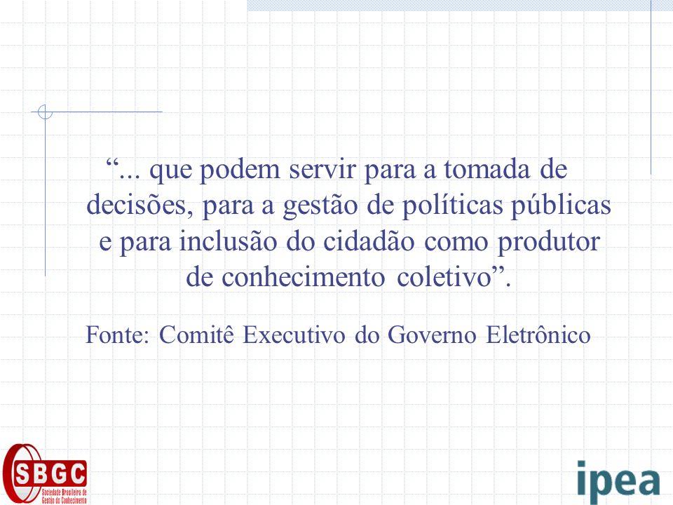 ... que podem servir para a tomada de decisões, para a gestão de políticas públicas e para inclusão do cidadão como produtor de conhecimento coletivo.