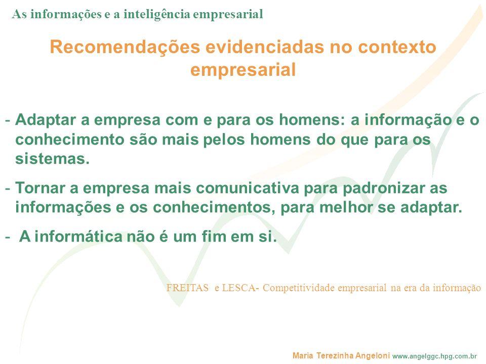Maria Terezinha Angeloni www.angelggc.hpg.com.br Recomendações evidenciadas no contexto empresarial -Adaptar a empresa com e para os homens: a informa