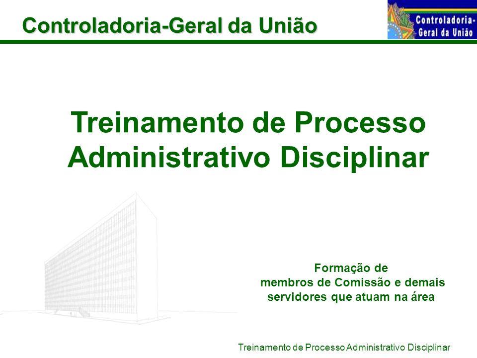 Controladoria-Geral da União Treinamento de Processo Administrativo Disciplinar Formação de membros de Comissão e demais servidores que atuam na área