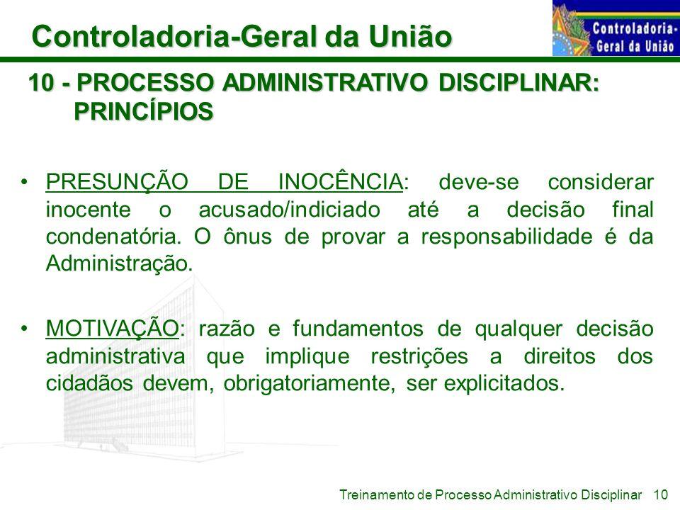 Controladoria-Geral da União Treinamento de Processo Administrativo Disciplinar 10 - PROCESSO ADMINISTRATIVO DISCIPLINAR: PRINCÍPIOS PRESUNÇÃO DE INOC