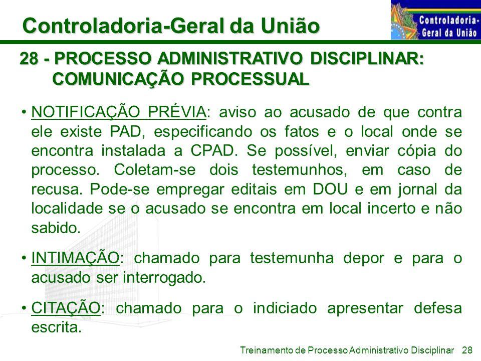 Controladoria-Geral da União Treinamento de Processo Administrativo Disciplinar 28 - PROCESSO ADMINISTRATIVO DISCIPLINAR: COMUNICAÇÃO PROCESSUAL NOTIF