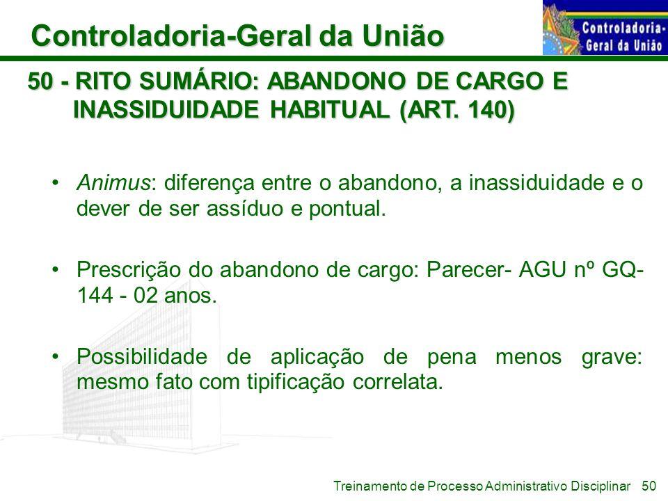 Controladoria-Geral da União Treinamento de Processo Administrativo Disciplinar 50 - RITO SUMÁRIO: ABANDONO DE CARGO E INASSIDUIDADE HABITUAL (ART. 14