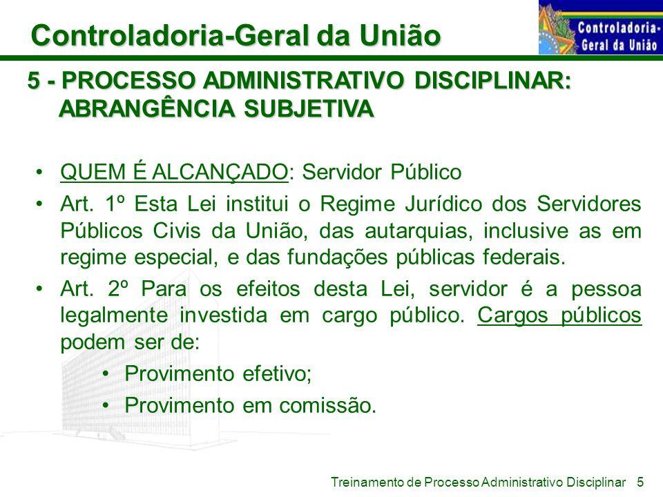 Controladoria-Geral da União Treinamento de Processo Administrativo Disciplinar 5 - PROCESSO ADMINISTRATIVO DISCIPLINAR: ABRANGÊNCIA SUBJETIVA QUEM É