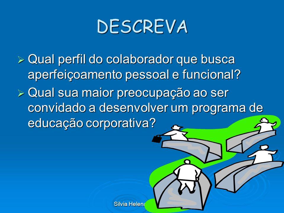 Silvia Helena Carvalho DESCREVA Qual perfil do colaborador que busca aperfeiçoamento pessoal e funcional? Qual perfil do colaborador que busca aperfei