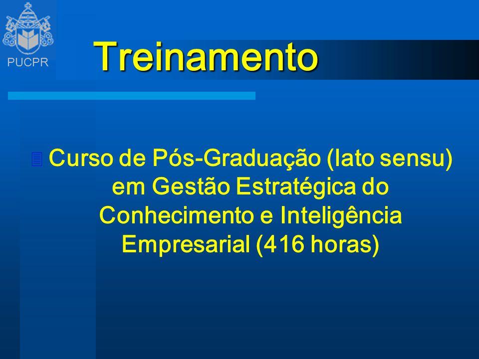 PUCPR Treinamento 3 Curso de Pós-Graduação (lato sensu) em Gestão Estratégica do Conhecimento e Inteligência Empresarial (416 horas)