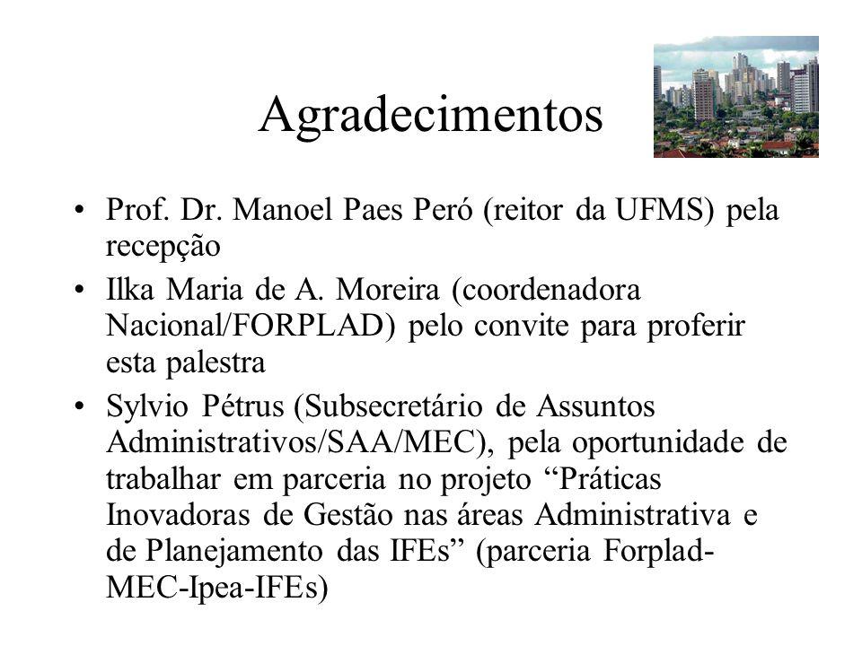 Agradecimentos Prof.Dr. Manoel Paes Peró (reitor da UFMS) pela recepção Ilka Maria de A.