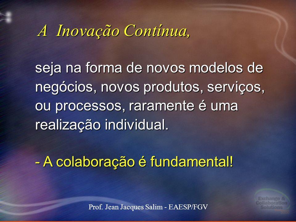 9 Stockdale-Mangione171 101000 MEC keynote 9 Prof. Jean Jacques Salim - EAESP/FGV A Inovação Contínua, seja na forma de novos modelos de negócios, nov