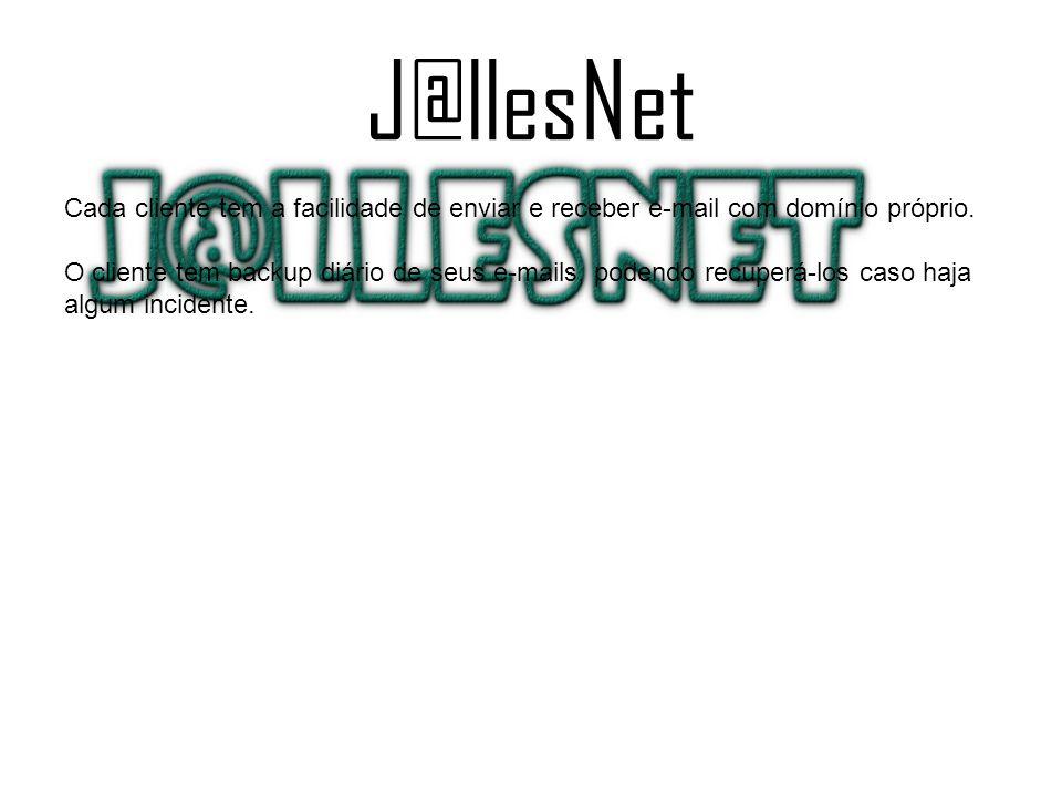 J@llesNet Cada cliente tem a facilidade de enviar e receber e-mail com domínio próprio.