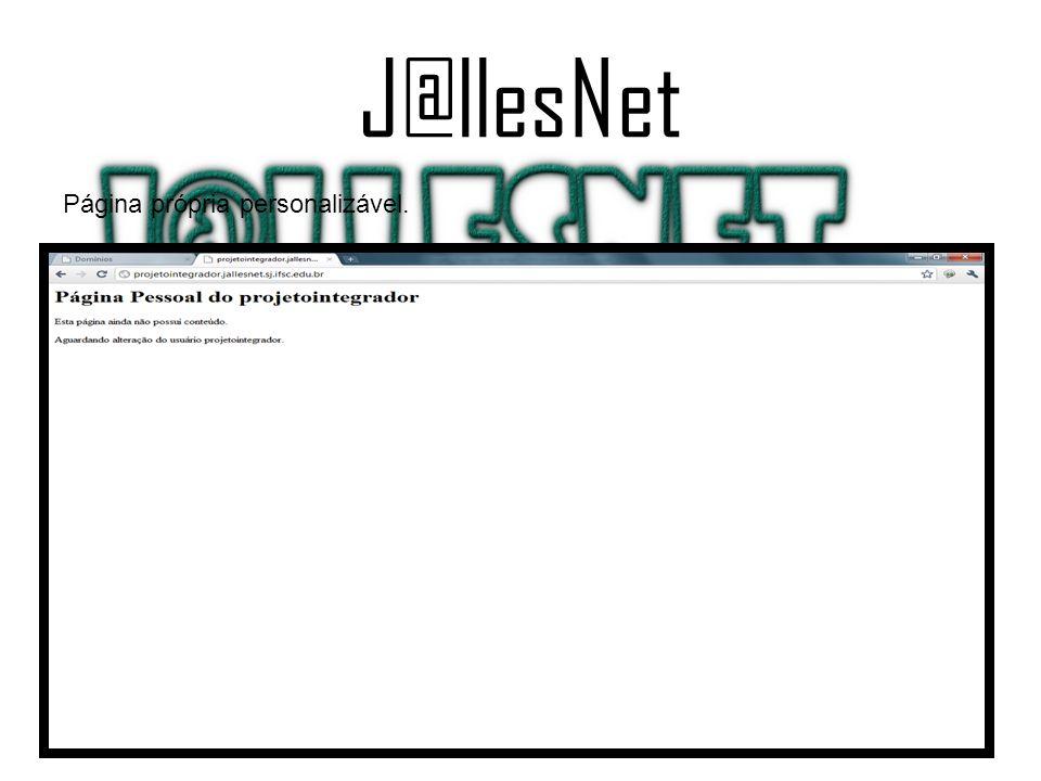 J@llesNet Página própria personalizável.