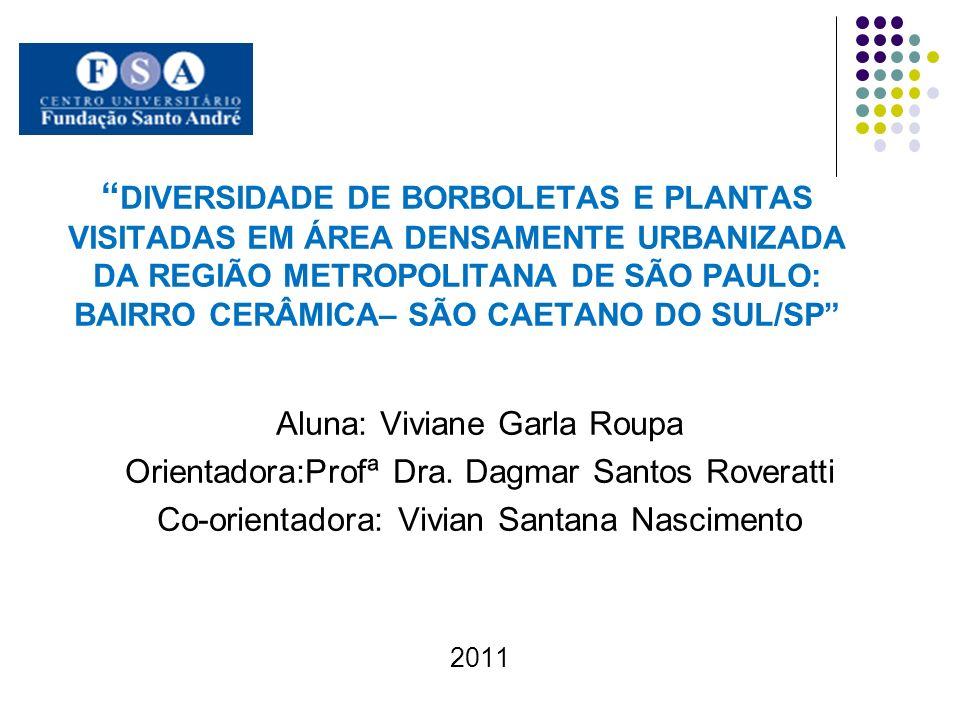 DIVERSIDADE DE BORBOLETAS E PLANTAS VISITADAS EM ÁREA DENSAMENTE URBANIZADA DA REGIÃO METROPOLITANA DE SÃO PAULO: BAIRRO CERÂMICA– SÃO CAETANO DO SUL/